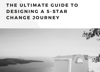 The ultimate guide in designing a 5 star change journey